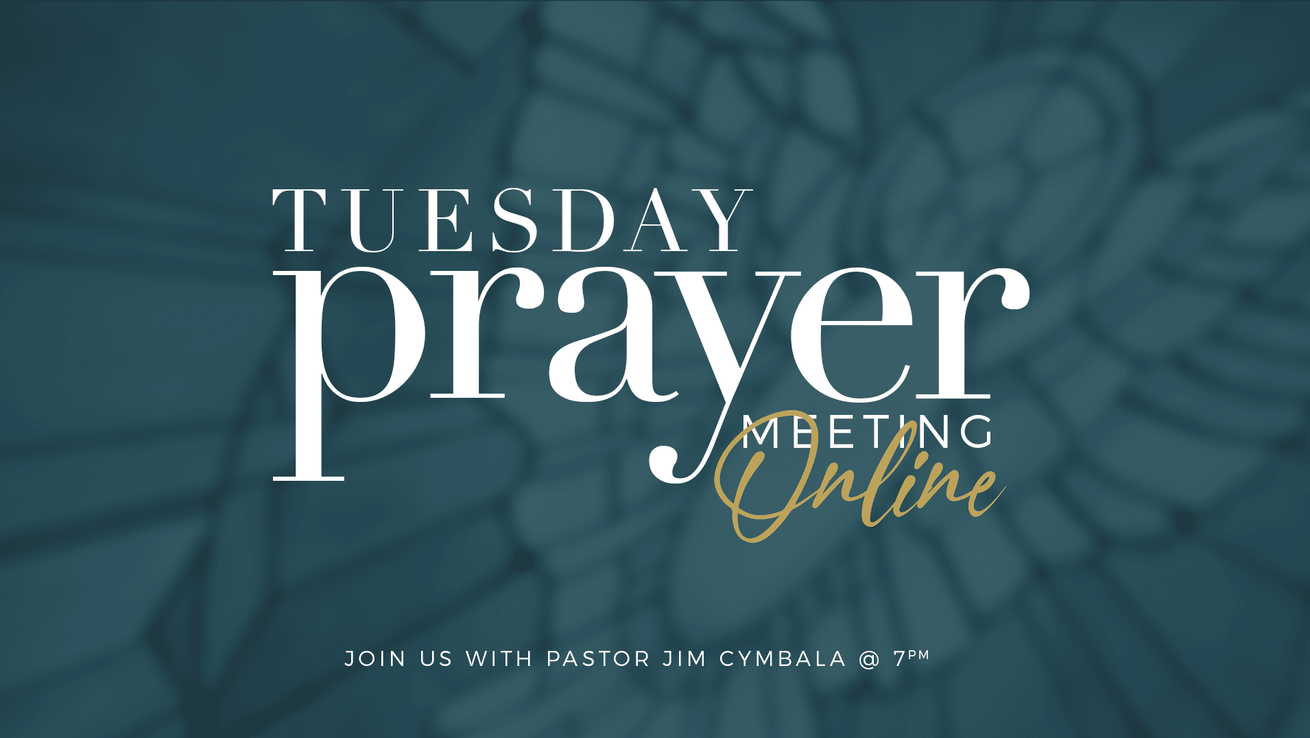 Tuesday Prayer Meetings